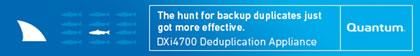The hunt for backup duplicates just got more effective. DXI4700 Deduplication Appliance. Quantum